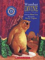Wombat Divine by Mem Fox and Kerry Argent