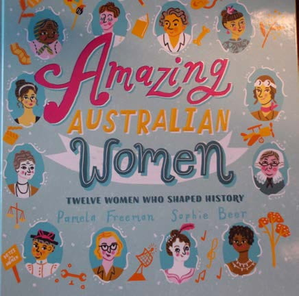 Pamela Freeman and Sophie Beer, Amazing Australian Women: Twelve Women Who Shaped History